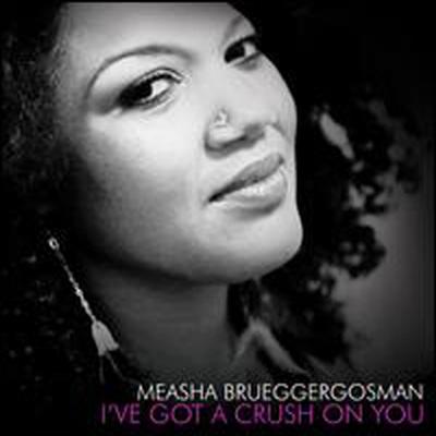 Measha Brueggergosman - I've Got A Crush On You (CD)