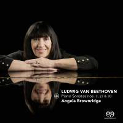 베토벤: 피아노 소나타 3번, 23번 '열정' & 30번 (Beethoven: Piano Sonata No.3, 23 'Appassionata' & 30) (SACD Hybrid) - Angela Brownridge