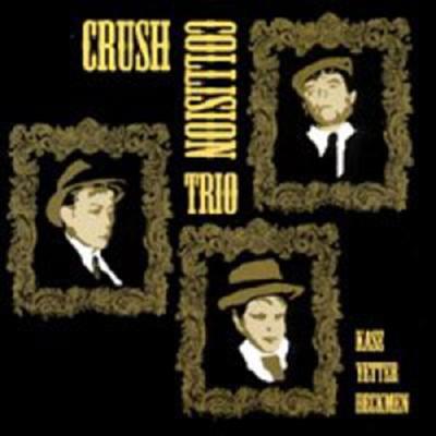 Crush Collision Trio - Crush Collision Trio