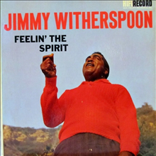 Jimmy Witherspoon - Feelin' The Spirit (180g Audiophile Vinyl LP)