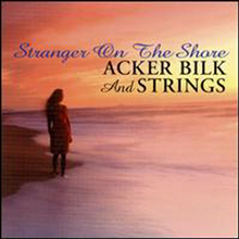 Acker Bilk & Strings - Stranger on the Shore: Acker Bilk & Strings