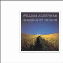 William Ackerman - Imaginary Roads