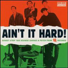 Various Artists - Ain't It Hard! Sunset Strip '60s Sounds: Garage & Psych from Viva Records
