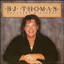 B.J.Thomas - Greatest & Latest