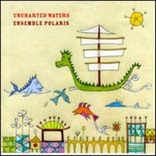 Ensemble Polaris - Uncharted Waters - Ensemble Polaris