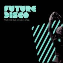 Various Artists - Future Disco Volume 5: Downtown Express (O-Card)(2CD)