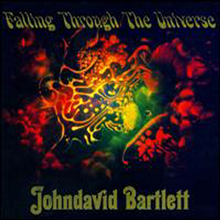 Johndavid Bartlett - Falling Through The Universe (Remastered)(2CD)