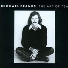 Michael Franks - Art Of Tea (Remastered)(Paper Sleeve)(SHM-CD)(�Ϻ���)