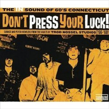 Various Artists - Don't Press Your Luck! The In Sound Of 60's Connecticut