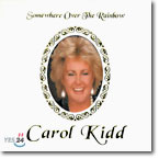 Carol Kidd - Somewhere Over The Rainbow