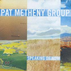Pat Metheny Group - Speaking of Now