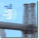 Elvis Costello / Burt Bacharach / Bill Frisell - The Sweetest Punch