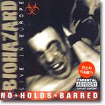 Biohazard - No Holds Barred