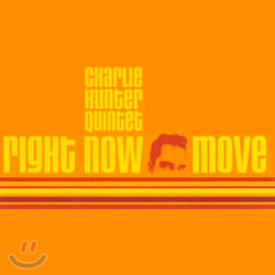 Charlie Hunter (찰리 헌터) - Right Now Move