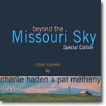 Charlie Haden / Pat Metheny - Beyond the Missouri Sky (Special Edition)