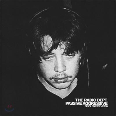 The Radio Dept. - Passive Aggressive: Singles 2002-2010