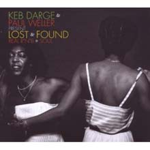 Keb Darge & Paul Weller - Lost & Found: Real R'n'B and Soul