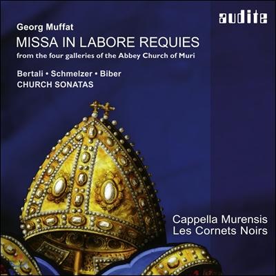 Cappella Murensis 무파트: '일하며 쉬리라' 미사 / 베르탈리 / 슈멜처 / 비버: 교회 소나타 (Georg Muffat: Missa In Labore Requies / Bertali / Schmelzer / Biber: Church Sonatas) 카펠라 무렌시스, 레 코르네