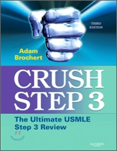 Crush Step 3 : The Ultimate USMLE Step 3 Review, 3/E
