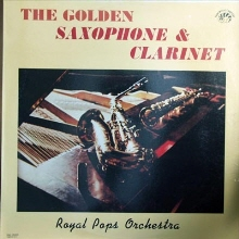 [LP] Royal Pops Orchestra - The Golden Saxophone & Clarinet