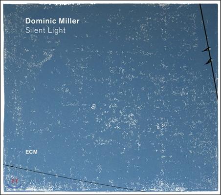 Dominic Miller (도미닉 밀러) - Silent Light (고요한 빛)