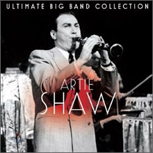 Artie Shaw - Ultimate Big Band Collection: Artie Shaw