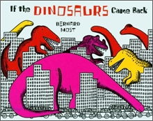 If the Dinosaurs Came Back