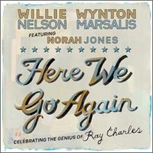 Willie Nelson & Wynton Marsalis Featuring Norah Jones - Here We Go Again: Celebrating The Genius of Ray Charles