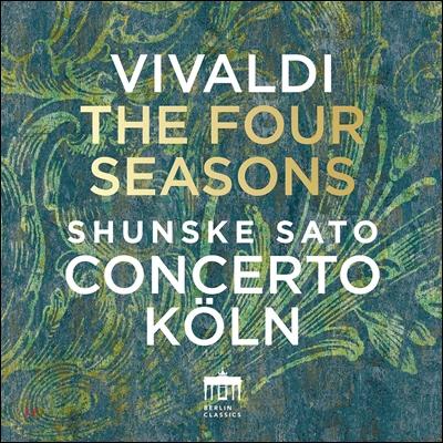 Shunske Sato / Concerto Koln 비발디: 사계, 협주곡 RV156, RV169 (Vivaldi: The Four Seasons) 사토 순스케, 콘체르토 쾰른