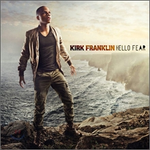 Kirk Franklin - Hello Fear