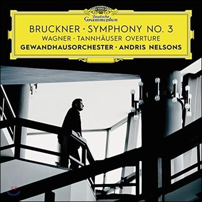 Andris Nelsons 브루크너: 교향곡 3번 / 바그너: 탄호이저 서곡 - 안드리스 넬손스 (Bruckner: Wagner Symphony)