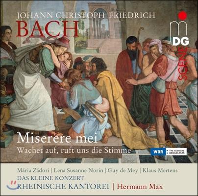 Hermann Max / Rheinische Kantorei 요한 크리스토프 바흐: '눈뜨라고 부르는 소리 있어' 외 (J.C.F. Bach: Sacred Music - Miserere Mei & Wachet auf, Ruft Uns die Stimme) 헤르만 막스, 라인 교회 합창단