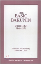 The Basic Bakunin : Writings 1869-1871
