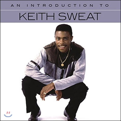 Keith Sweat (키스 스웨트) - An Introduction To