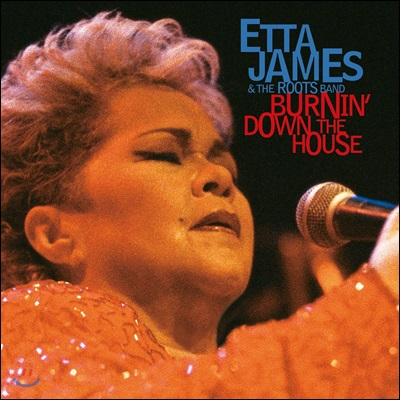 Etta James & The Roots Band (에타 제임스 & 더 루츠 밴드)  - Burnin' Down The House