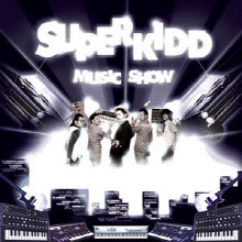  (Super Kidd) - Music Show ()