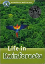 Oxford Read and Discover 3 : Life In Rainforests (Book & CD)