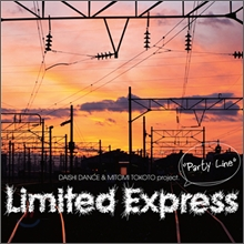 Limited Express (Daishi Dance & Mitomi Tokomo Project) - Party Line