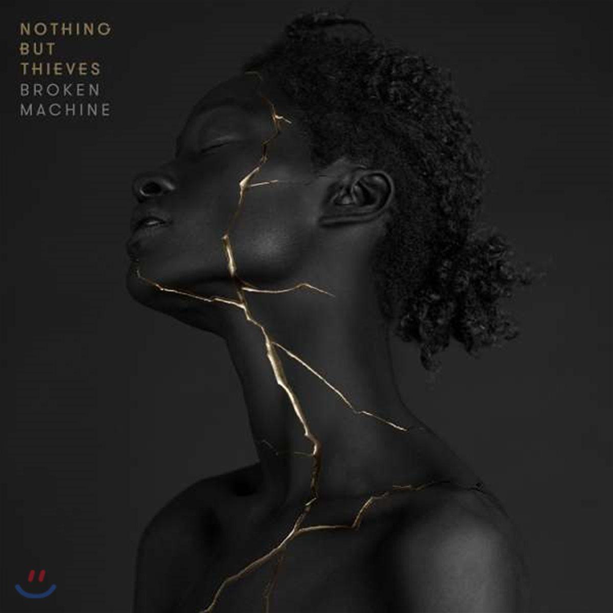 Nothing But Thieves (나씽 벗 띠브스) - Broken Machine (Deluxe Edition)