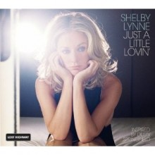 Shelby Lynne - Just A Little Lovin' (Lost Highway 10th Anniversary Edition)