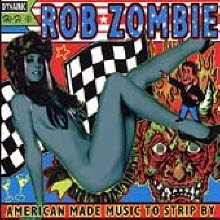 Rob Zombie - American Made Music To Strip By (Digipack/