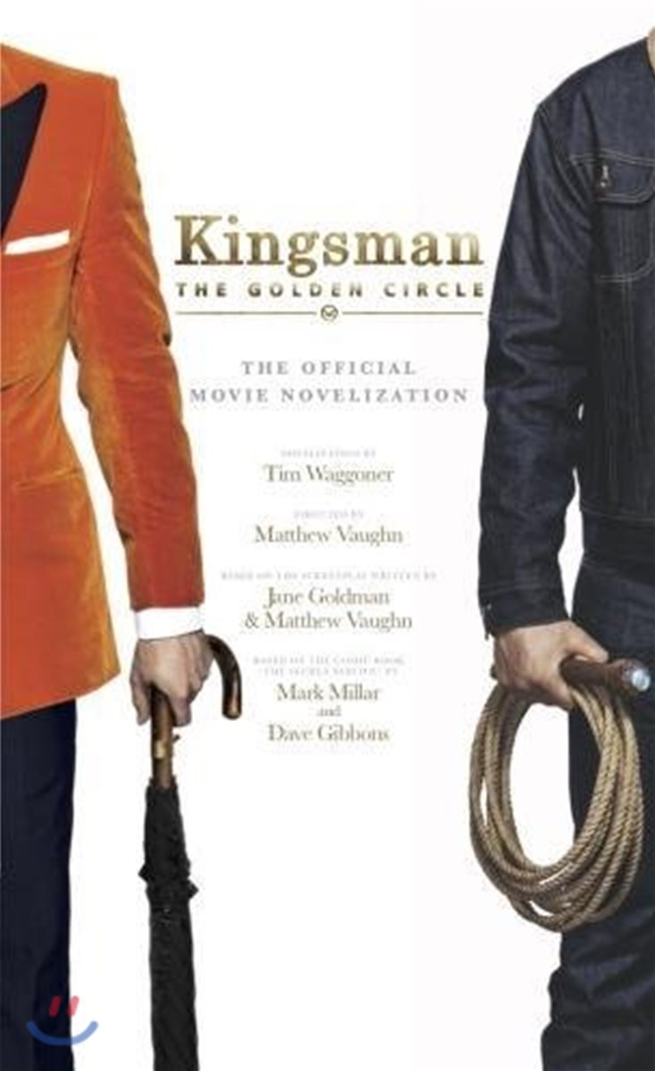 Kingsman : The Golden Circle 영화 '킹스맨 : 골든 서클' 공식 소설