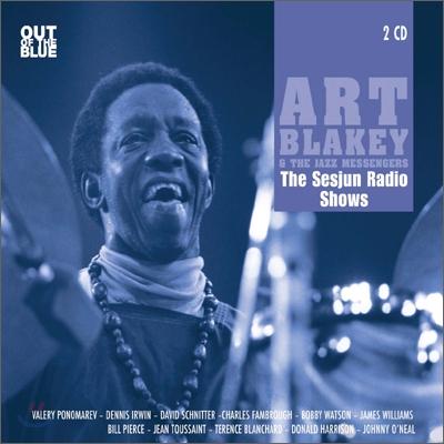 Art Blakey - The Sesjun Radio Shows: Art Blakey