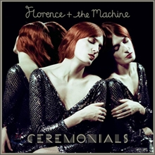 Florence + The Machine - Ceremonials (Deluxe)