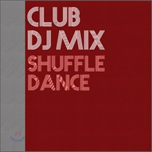 Club DJ Mix Shuffle Dance (    ?)