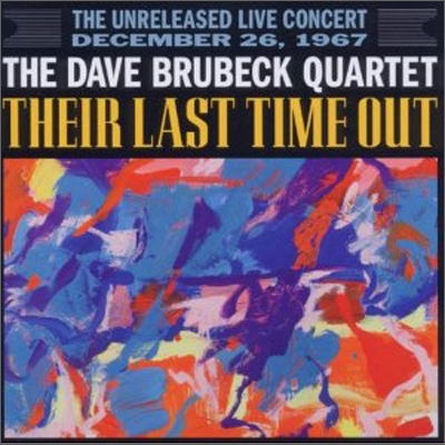 Dave Brubeck Quartet - Their Last Time Out