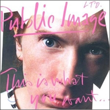 Public Image Limited - This Is What You Want This Is What You Get