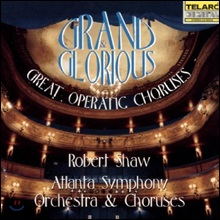 Robert Shaw 그랜드 & 글로리우스 - 위대한 오페라 합창곡 (Grand & Glorious - Great Operatic Choruses)