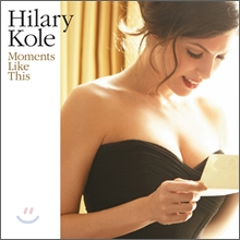 Hilary Kole - Moments Like This