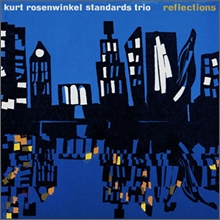 Kurt Rosenwinkel Standards Trio - Reflections